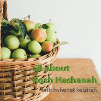 All About Rosh Hashanah (Kohenet Ketzirah) : Podcast Class ~ $3.00