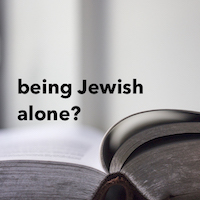 Being Jewish Alone (Rabbi Patrick) : Podcast Class ~ $3.00